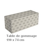 TABLE de GOMMAGE  - 190 x 74 cm